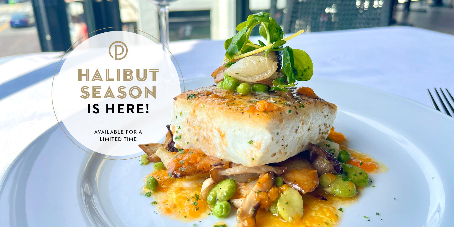 Halibut Season is here. Available for a limited time.