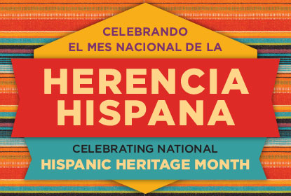 Celebrating National Hispanic Heritage Month. Celebrando el Mes Nacional de la Herencia Hispana