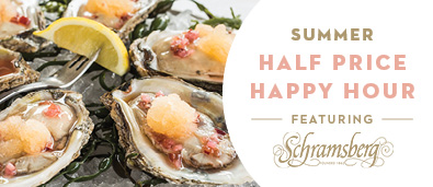 Find out more about our Summer Half Price Happy Hour featuring our oysters and wine from Schramsberg Vineyards