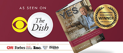 Order your copy of the book Yes is the Answer, What is the Question written by Cameron Mitchell.